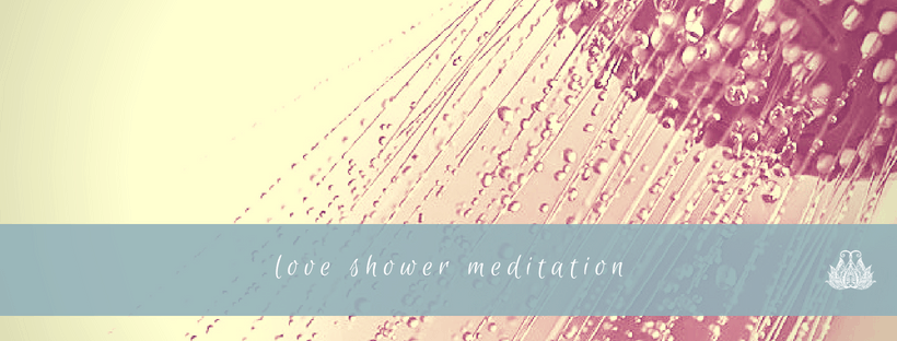 Love Shower Meditation
