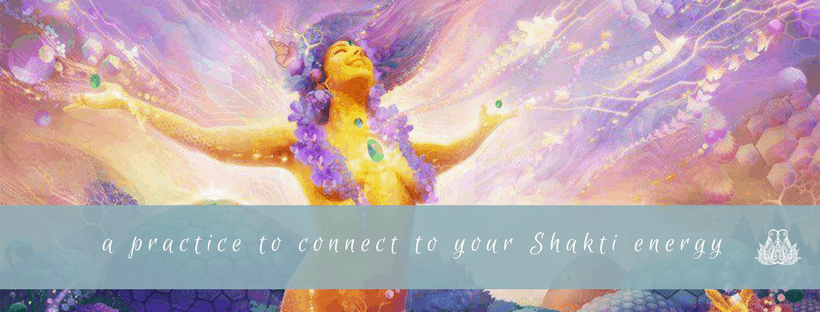 Connect with your Shakti Energy