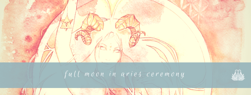 Full Moon Ceremony in Aries