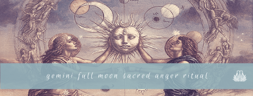 Full Moon in Gemini: Transformation of Sacred Anger